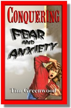 Conquering Fear And Anxiety